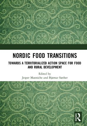 Nordic Food Transitions: Towards a territorialized action space for food and rural development book cover