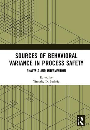 Sources of Behavioral Variance in Process Safety: Analysis and Intervention, 1st Edition (Hardback) book cover