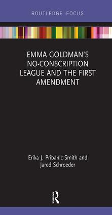 Emma Goldman's No-Conscription League and the First Amendment: 1st Edition (Hardback) book cover
