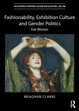 Fashionability, Exhibition Culture and Gender Politics: Fair Women book cover