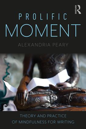 Prolific Moment: Theory and Practice of Mindfulness for Writing book cover