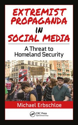 Extremist Propaganda in Social Media: A Threat to Homeland Security, 1st Edition (Hardback) book cover