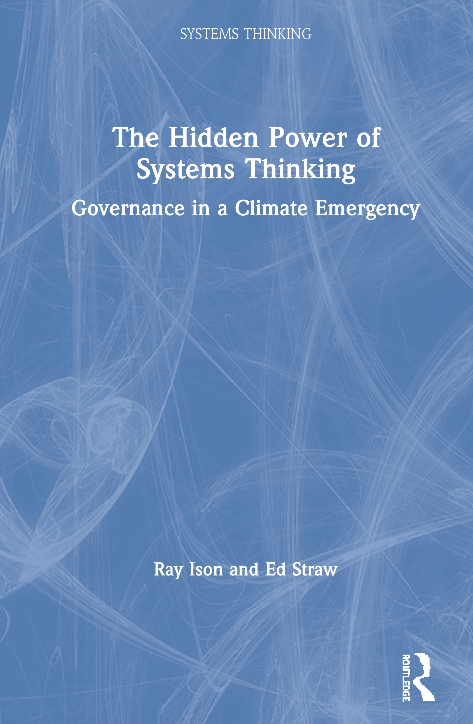The Hidden Power of Systems Thinking: Governance in a Climate Emergency, 1st Edition (Paperback) book cover