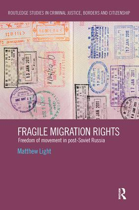Fragile Migration Rights: Freedom of movement in post-Soviet Russia, 1st Edition (e-Book) book cover