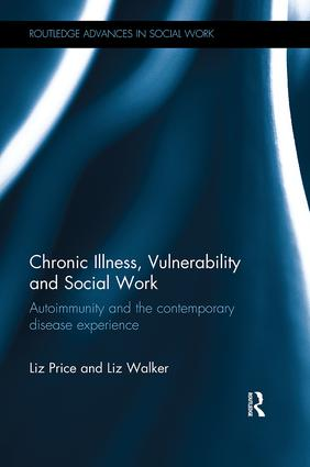 Chronic Illness, Vulnerability and Social Work: Autoimmunity and the contemporary disease experience book cover