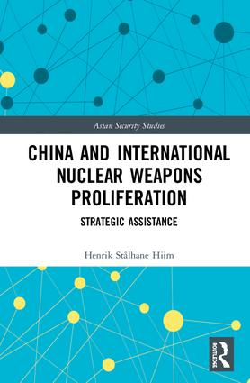 China and International Nuclear Weapons Proliferation: Strategic Assistance, 1st Edition (Paperback) book cover