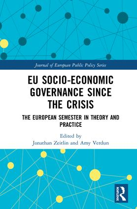 EU Socio-Economic Governance since the Crisis: The European Semester in Theory and Practice, 1st Edition (Hardback) book cover