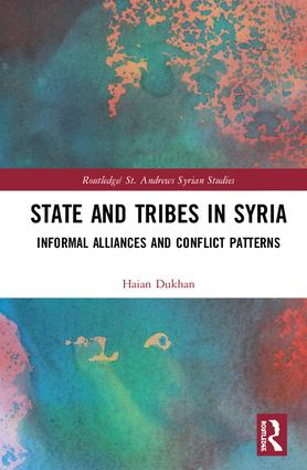 State and Tribes in Syria: Informal Alliances and Conflict Patterns, 1st Edition (Hardback) book cover