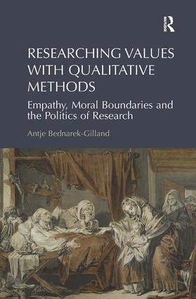Researching Values with Qualitative Methods: Empathy, Moral Boundaries and the Politics of Research, 1st Edition (Paperback) book cover