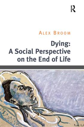 Dying: A Social Perspective on the End of Life: 1st Edition (Paperback) book cover
