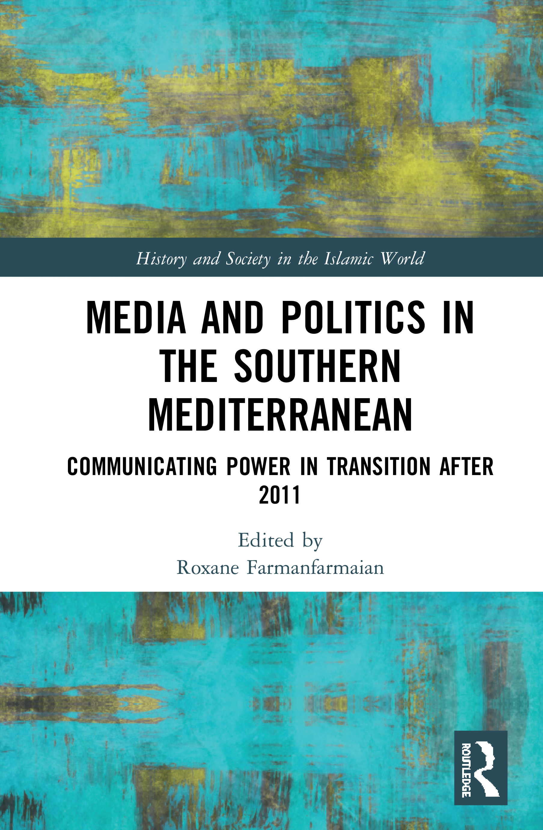Media and Politics in the Southern Mediterranean: Communicating Power in Transition after 2011 book cover
