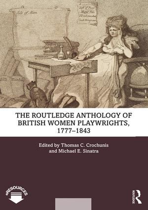 The Routledge Anthology of British Women Playwrights, 1777-1843 book cover