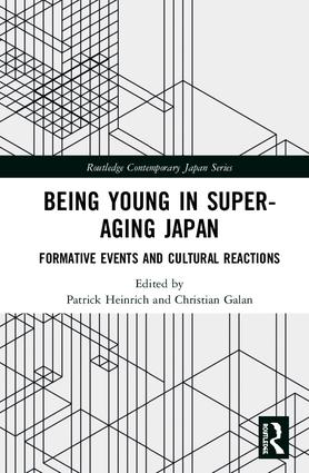 Being Young in Super-Aging Japan: Formative Events and Cultural Reactions, 1st Edition (Hardback) book cover