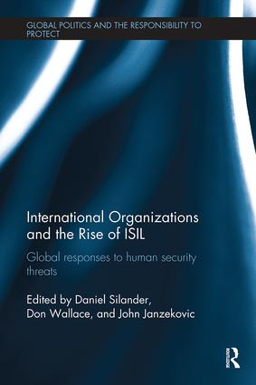 International Organizations and The Rise of ISIL: Global Responses to Human Security Threats, 1st Edition (Paperback) book cover
