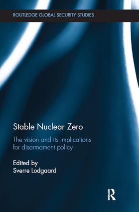 Stable Nuclear Zero: The Vision and its Implications for Disarmament Policy book cover
