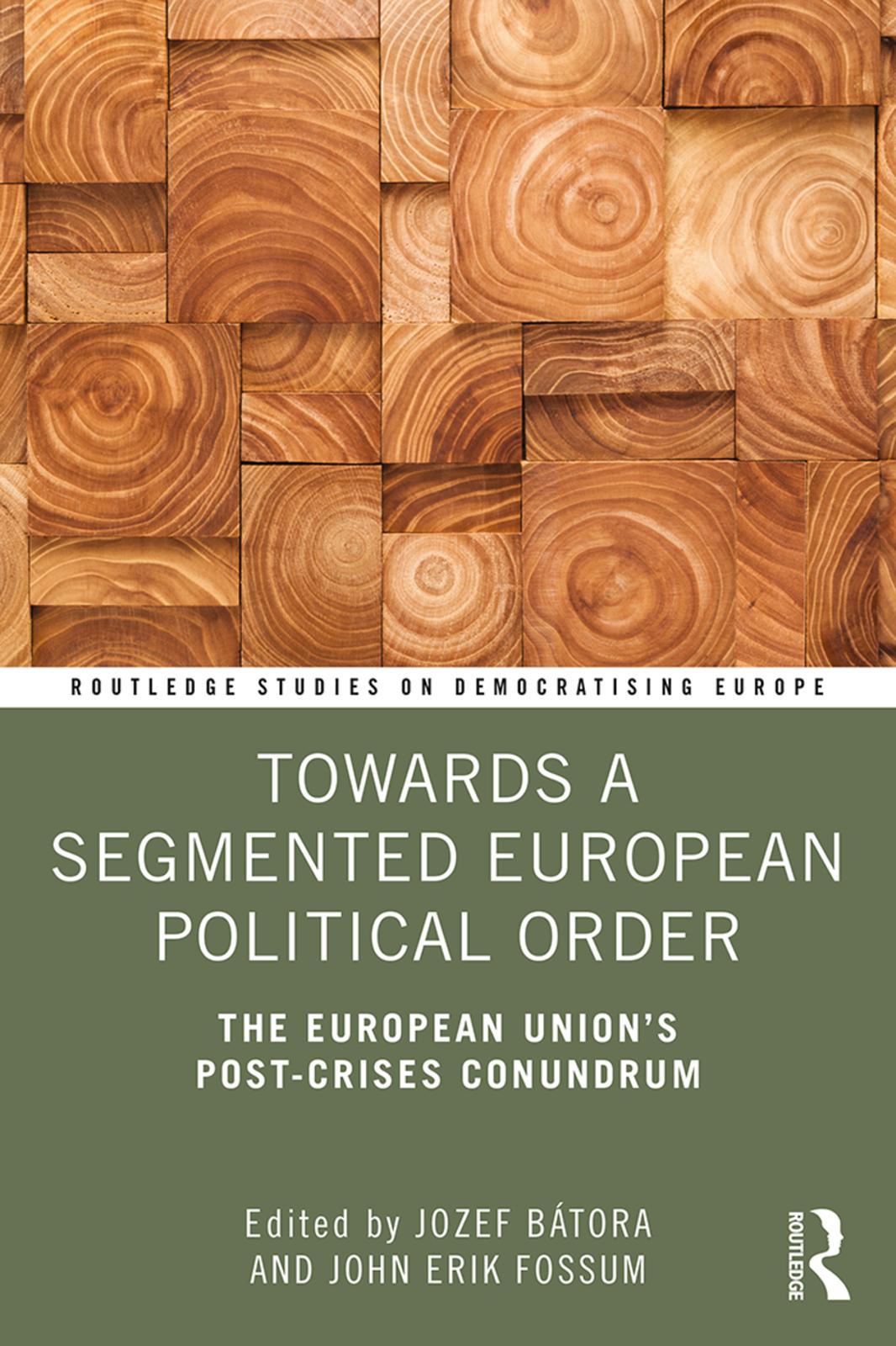 Towards a Segmented European Political Order: The European Union's Post-crises Conundrum book cover