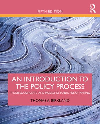 An Introduction to the Policy Process: Theories, Concepts, and Models of Public Policy Making book cover