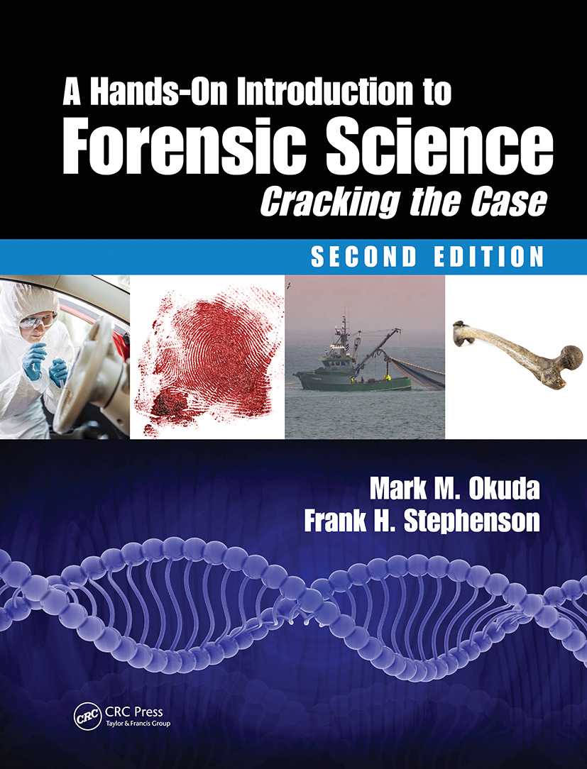 A Hands-On Introduction to Forensic Science: Cracking the Case, Second Edition book cover