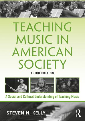 Teaching Music in American Society: A Social and Cultural Understanding of Teaching Music book cover