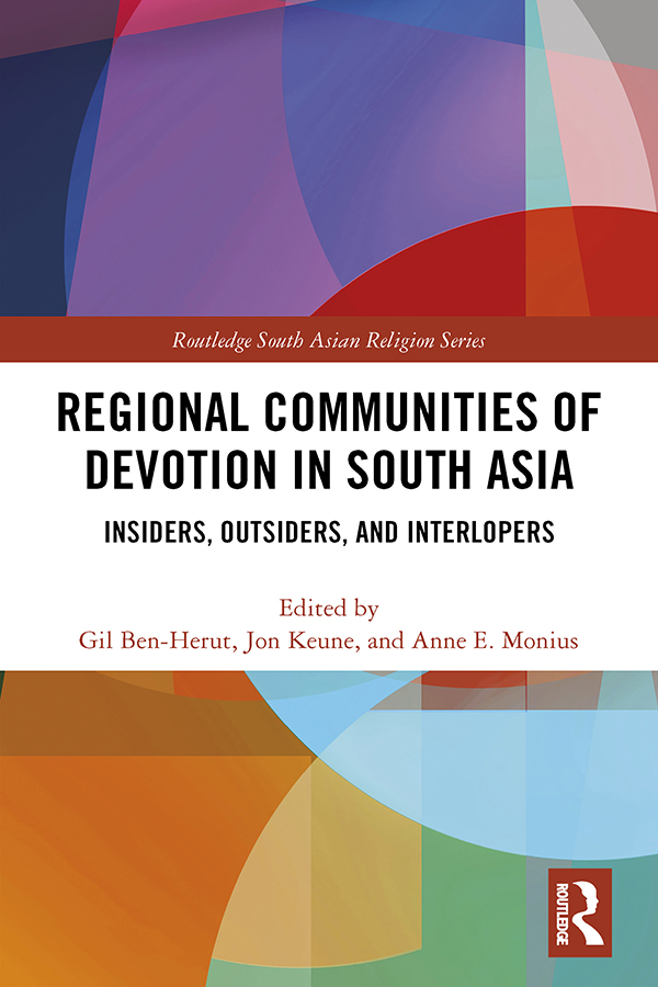 Regional Communities of Devotion in South Asia: Insiders, Outsiders, and Interlopers book cover