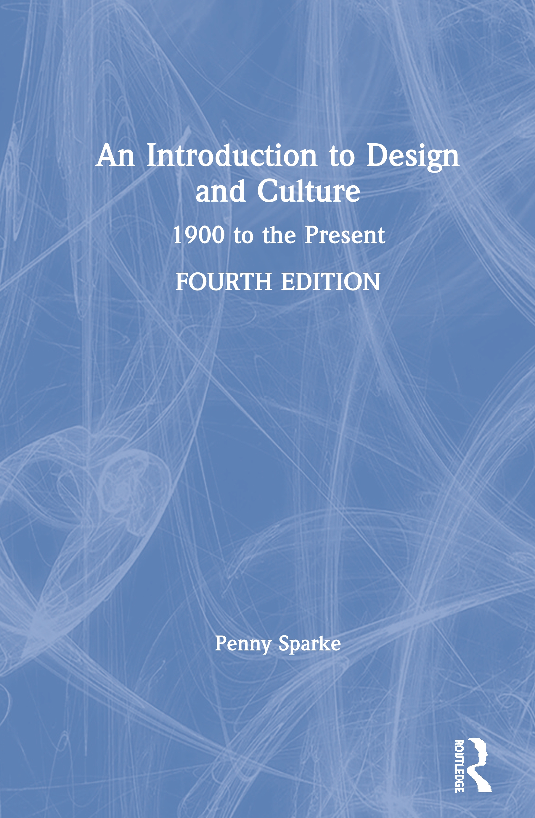 An Introduction to Design and Culture: 1900 to the Present book cover