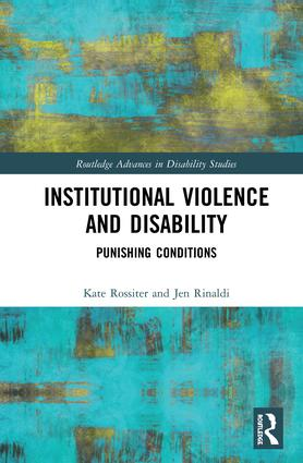 Institutional Violence and Disability: Punishing Conditions book cover