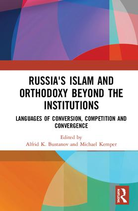 Russia's Islam and Orthodoxy beyond the Institutions: Languages of Conversion, Competition and Convergence, 1st Edition (Hardback) book cover