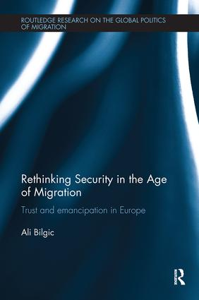 Rethinking Security in the Age of Migration: Trust and Emancipation in Europe, 1st Edition (Paperback) book cover