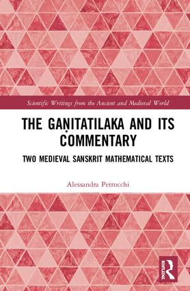 The Gaṇitatilaka and its Commentary: Two Medieval Sanskrit Mathematical Texts book cover