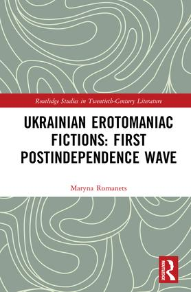 Ukrainian Erotomaniac Fictions: First Postindependence Wave book cover
