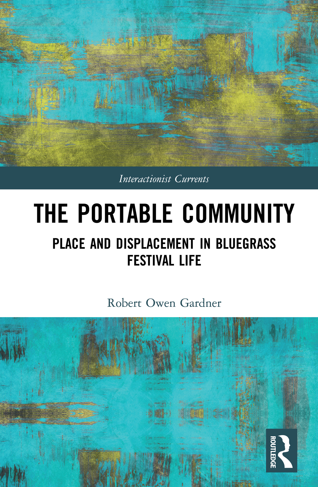 The Portable Community: Place and Displacement in Bluegrass Festival Life book cover