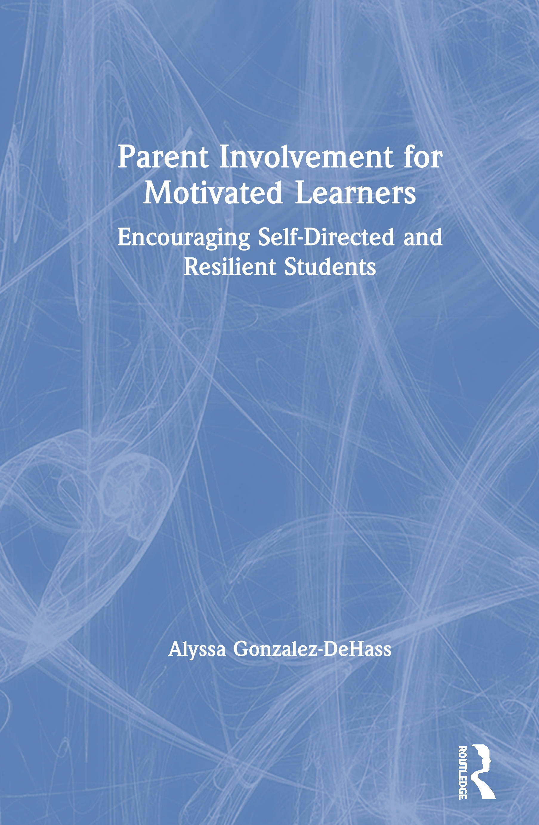 Parent Involvement for Motivated Learners: Research on School-Family Partnerships book cover