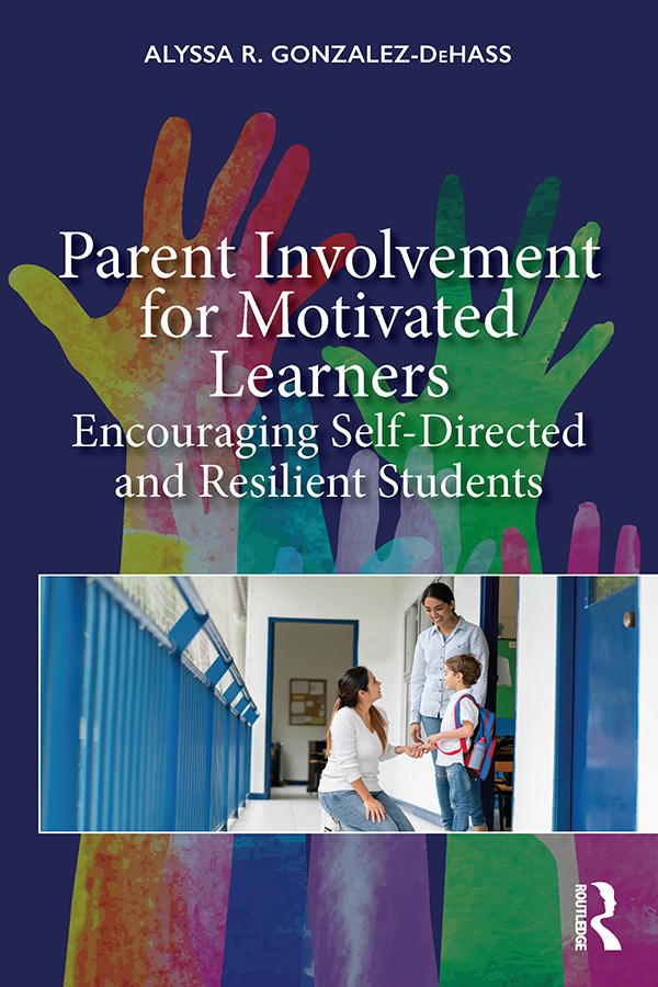 Parent Involvement for Motivated Learners: Encouraging Self-Directed and Resilient Students book cover
