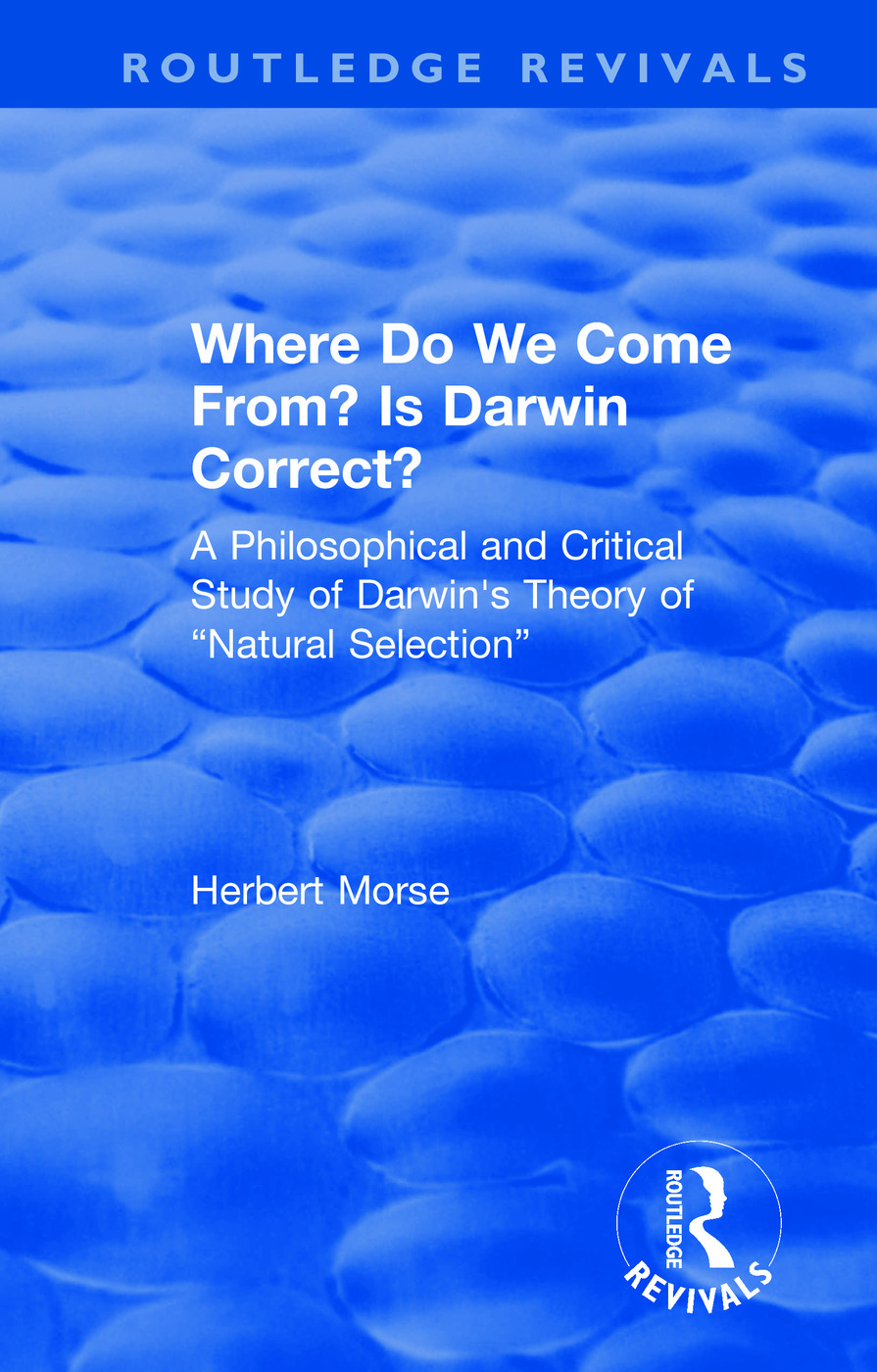 "Where Do We Come From? Is Darwin Correct?: A Philosophical and Critical Study of Darwin's Theory of ""Natural Selection"" book cover"