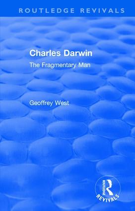 Charles Darwin: The Fragmentary Man, 1st Edition (Hardback) book cover