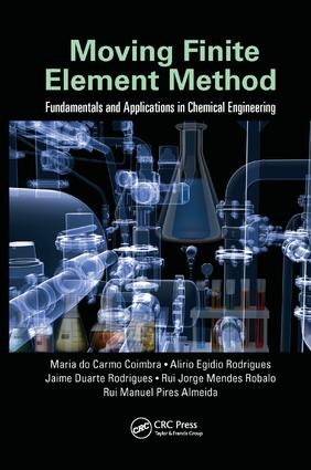 Moving Finite Element Method: Fundamentals and Applications in Chemical Engineering, 1st Edition (Paperback) book cover