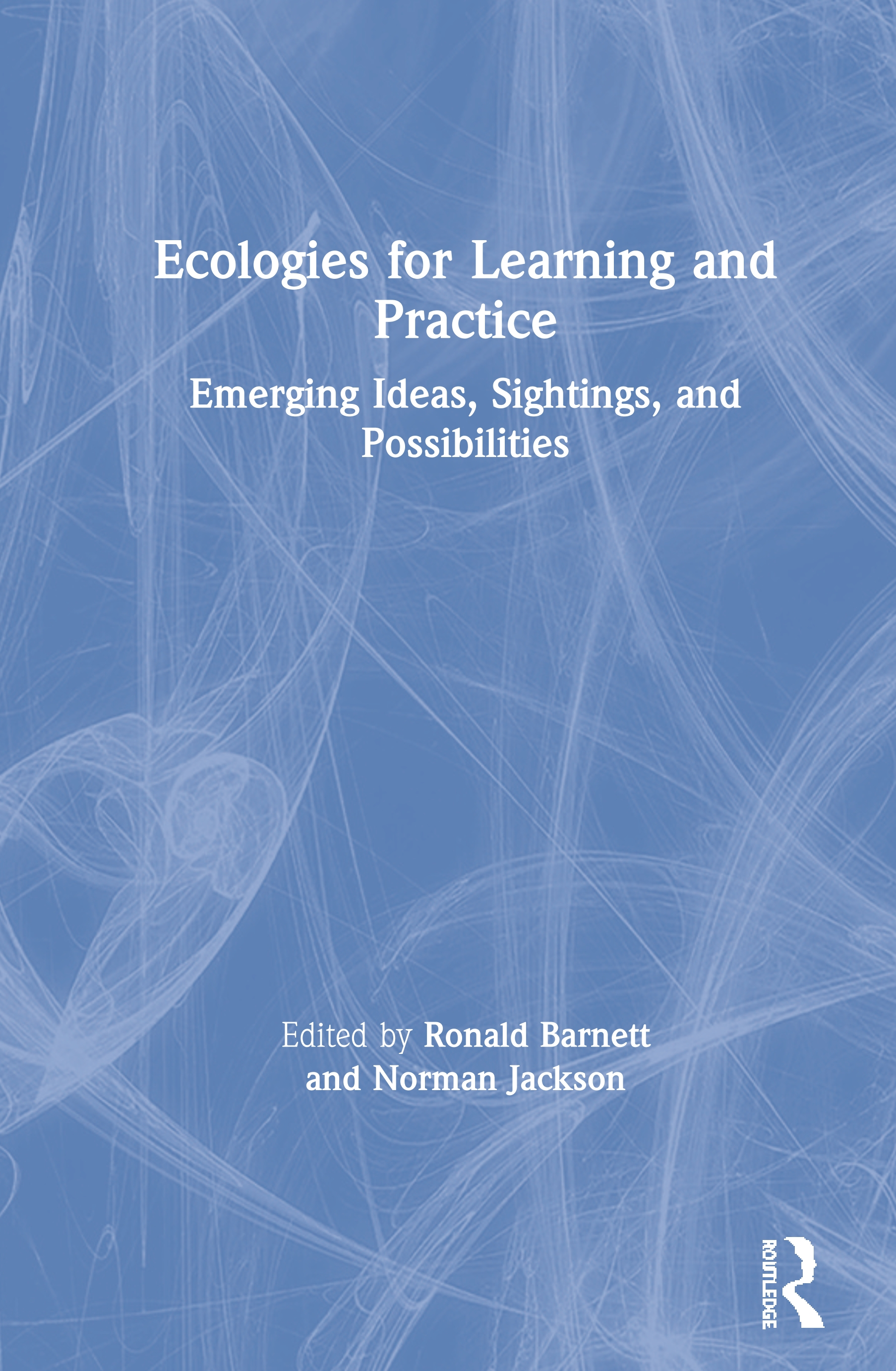 Ecologies for Learning and Practice: Emerging Ideas, Sightings and Possibilities book cover