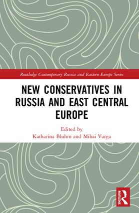 New Conservatives in Russia and East Central Europe: 1st Edition (Hardback) book cover