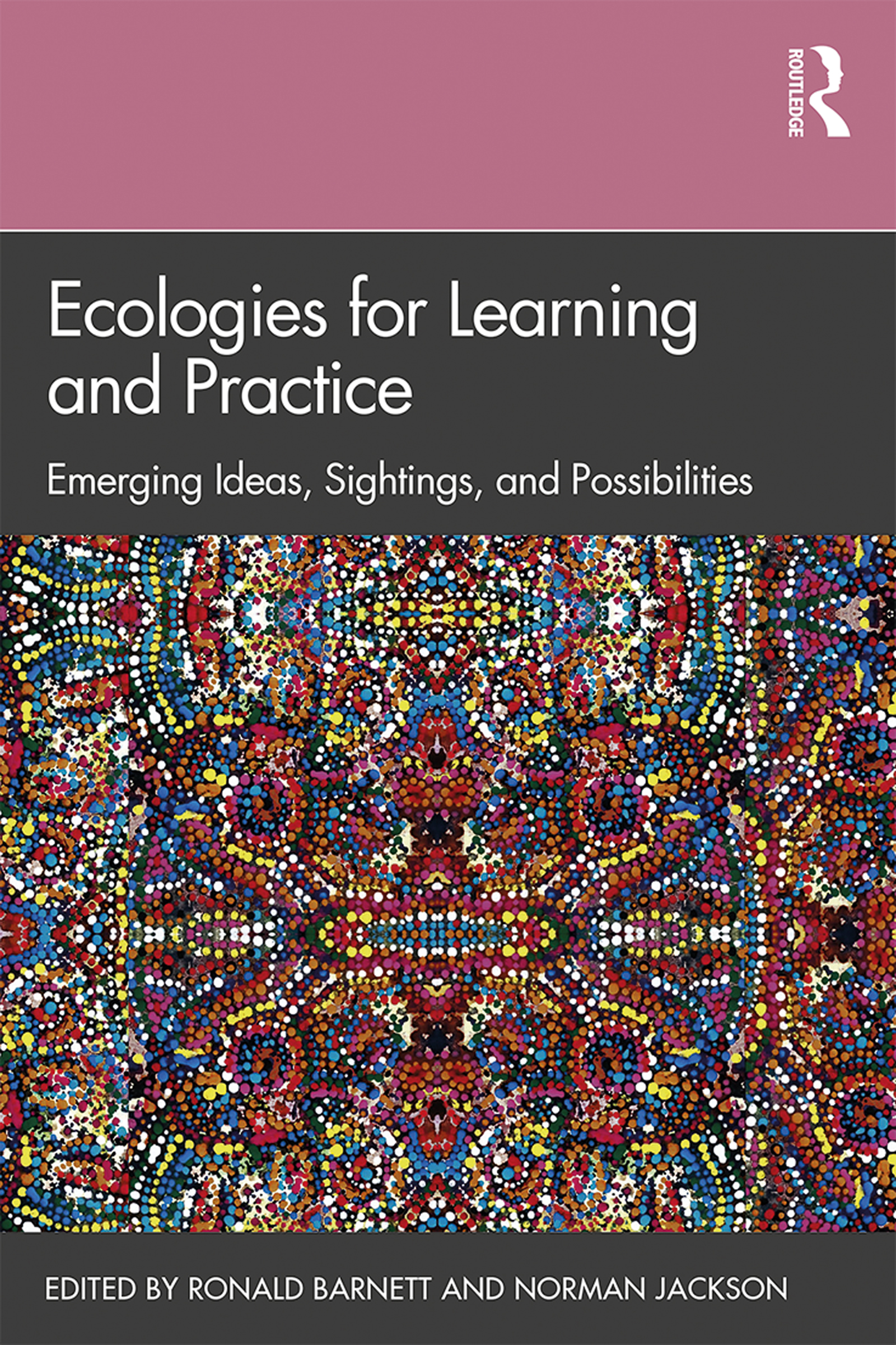 Ecologies for Learning and Practice: Emerging Ideas, Sightings, and Possibilities book cover