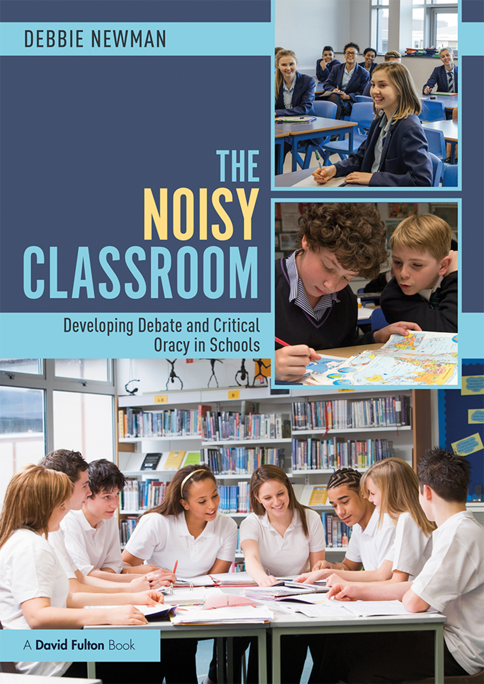 The Noisy Classroom: Developing Debate and Critical Oracy in Schools book cover