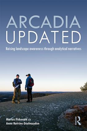 Arcadia Updated: Raising landscape awareness through analytical narratives, 1st Edition (Hardback) book cover