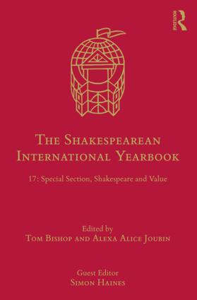 The Shakespearean International Yearbook: 17: Special Section, Shakespeare and Value book cover