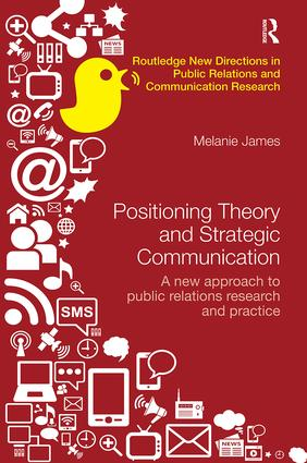 Positioning Theory and Strategic Communication: A new approach to public relations research and practice, 1st Edition (Paperback) book cover