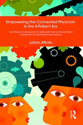 Empowering the Connected Physician in the E-Patient Era: How Physician's Empowerment On Digital Health Tools Can Improve Patient Empowerment and Boost Health(care) Outcomes, 1st Edition (Hardback) book cover