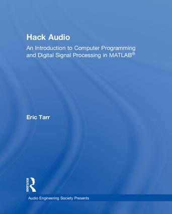 Hack Audio: An Introduction to Computer Programming and Digital Signal  Processing in MATLAB