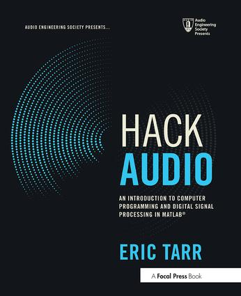 Hack Audio: An Introduction to Computer Programming and Digital Signal Processing in MATLAB book cover