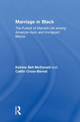 Marriage in Black: The Pursuit of Married Life among American-born and Immigrant Blacks book cover