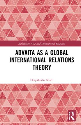 Advaita as a Global International Relations Theory book cover