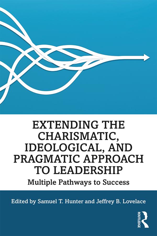 Extending the Charismatic, Ideological, and Pragmatic Approach to Leadership: Multiple Pathways to Success, 1st Edition (Paperback) book cover