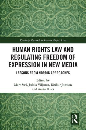 Human Rights Law and Regulating Freedom of Expression in New Media: Lessons from Nordic Approaches book cover